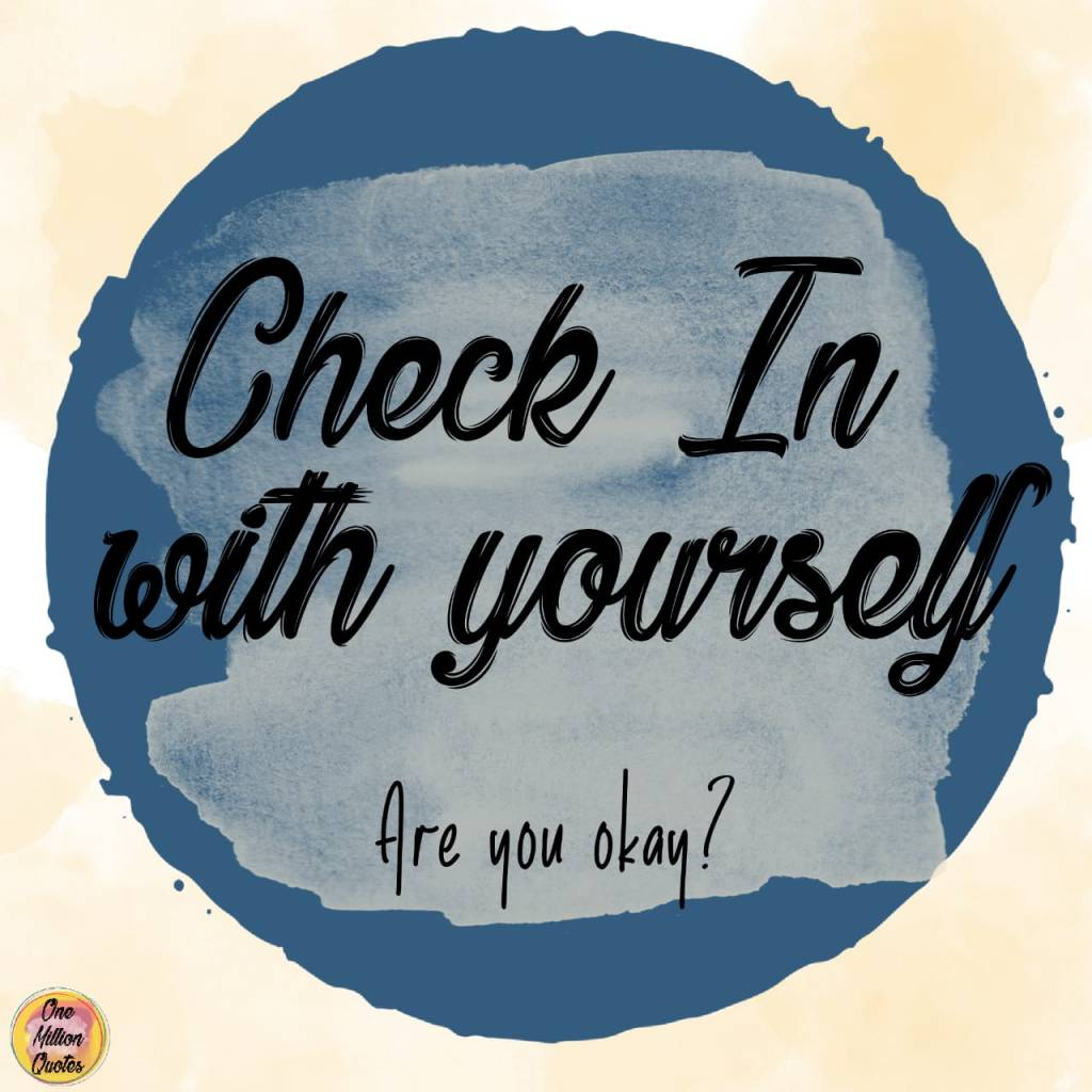 Quote: Check in with yourself, Are you okay?
